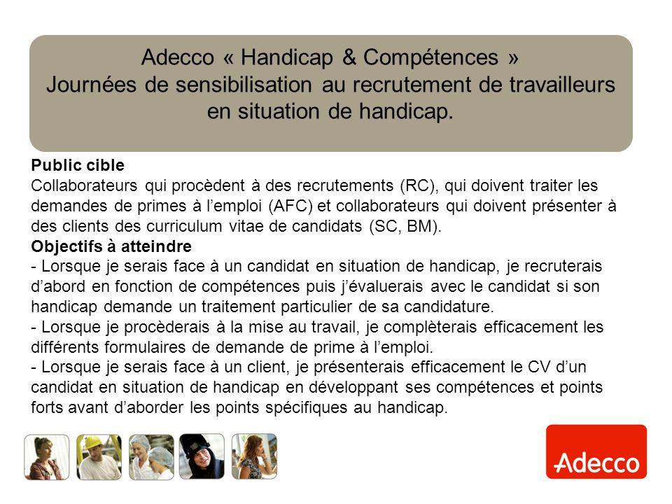 Public cible Collaborateurs qui procèdent à des recrutements (RC), qui doivent traiter les demandes de primes à lemploi (AFC) et collaborateurs qui doivent présenter à des clients des curriculum vitae de candidats (SC, BM).