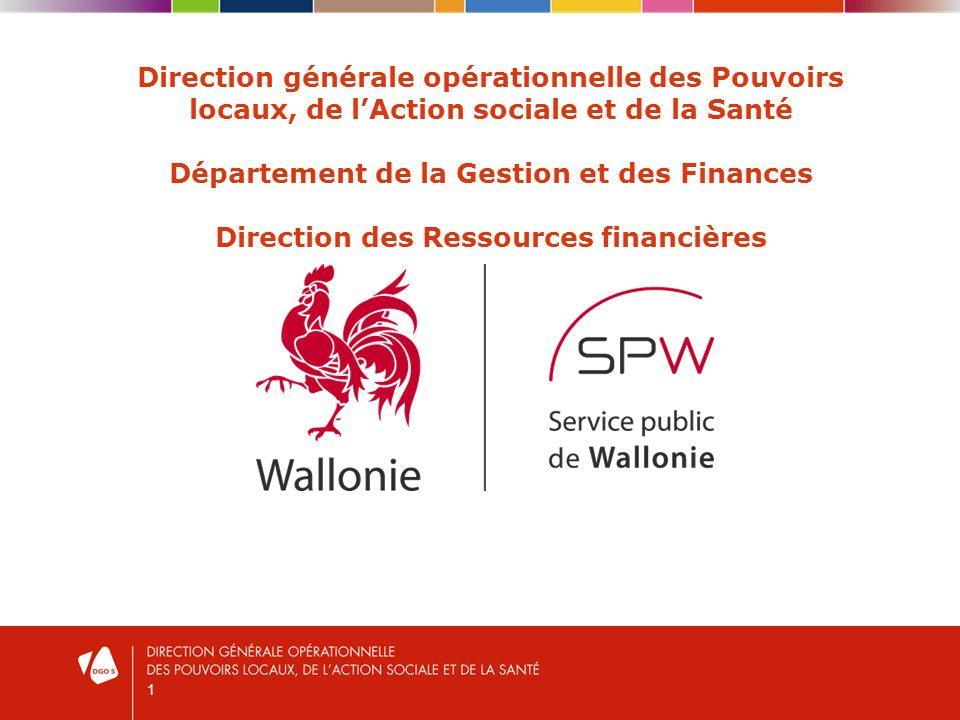 1 Direction générale opérationnelle des Pouvoirs locaux, de lAction sociale et de la Santé Département de la Gestion et des Finances Direction des Ressources financières