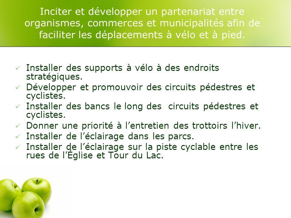 Inciter et développer un partenariat entre organismes, commerces et municipalités afin de faciliter les déplacements à vélo et à pied.