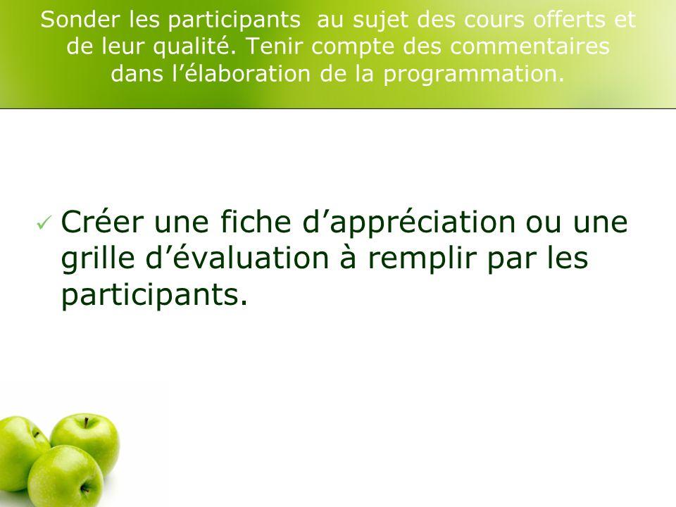 Sonder les participants au sujet des cours offerts et de leur qualité.