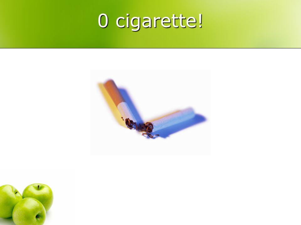 0 cigarette!