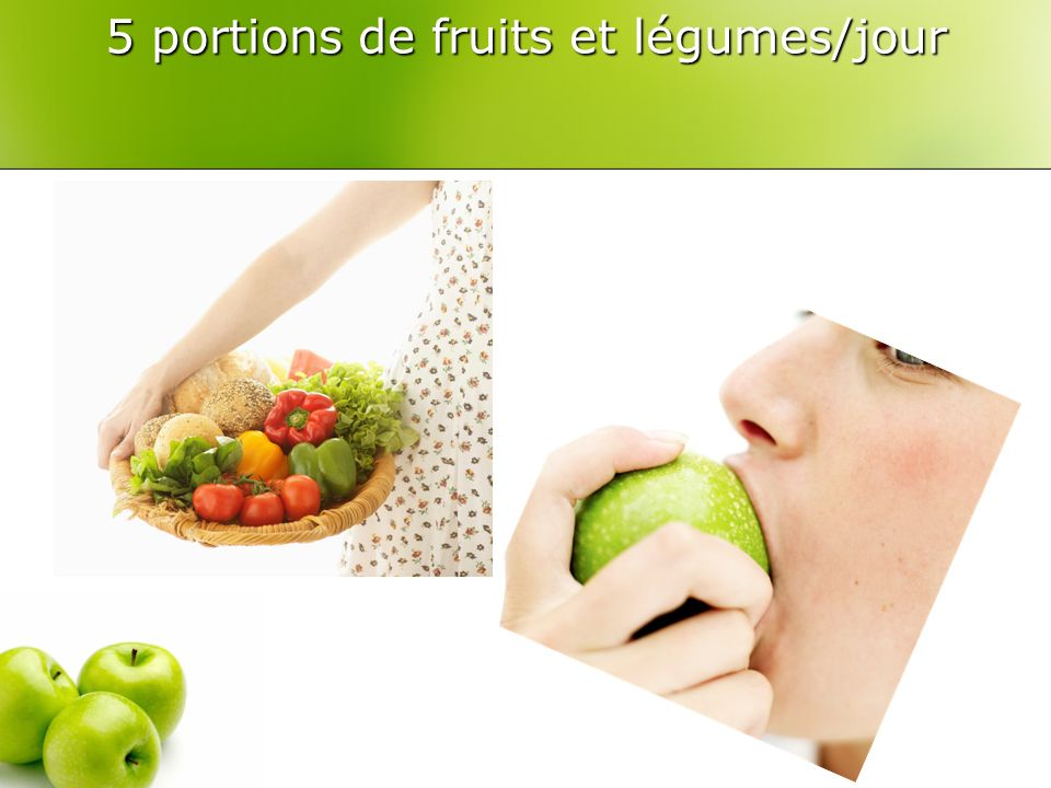 oiooii 5 portions de fruits et légumes/jour 5 portions de fruits et légumes/jour