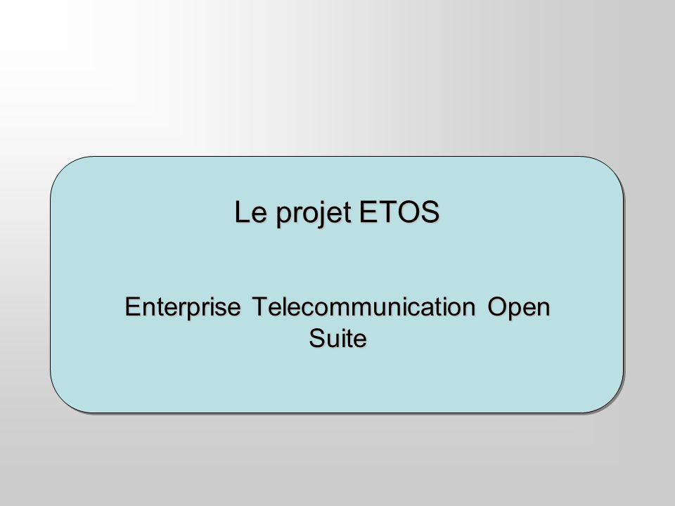 Le projet ETOS Enterprise Telecommunication Open Suite