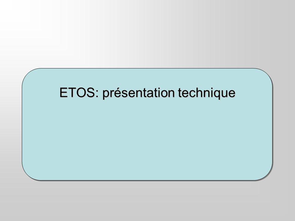 ETOS: présentation technique