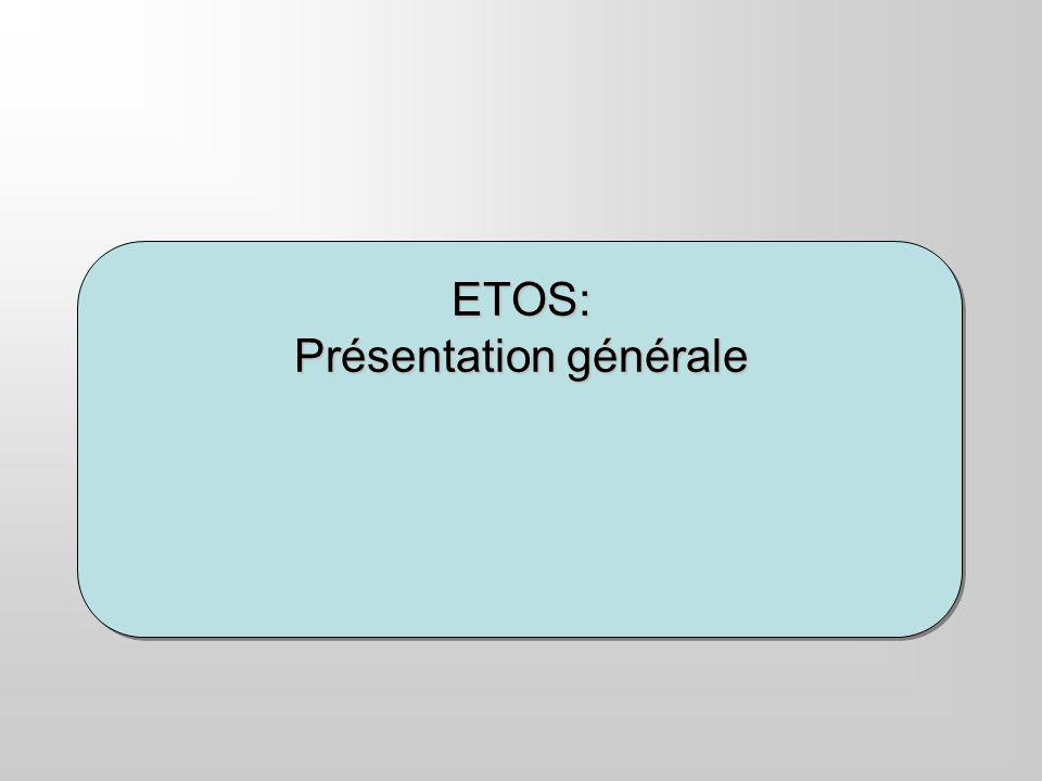 ETOS: Présentation générale