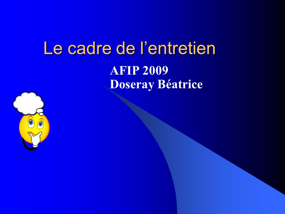 Le cadre de lentretien AFIP 2009 Doseray Béatrice
