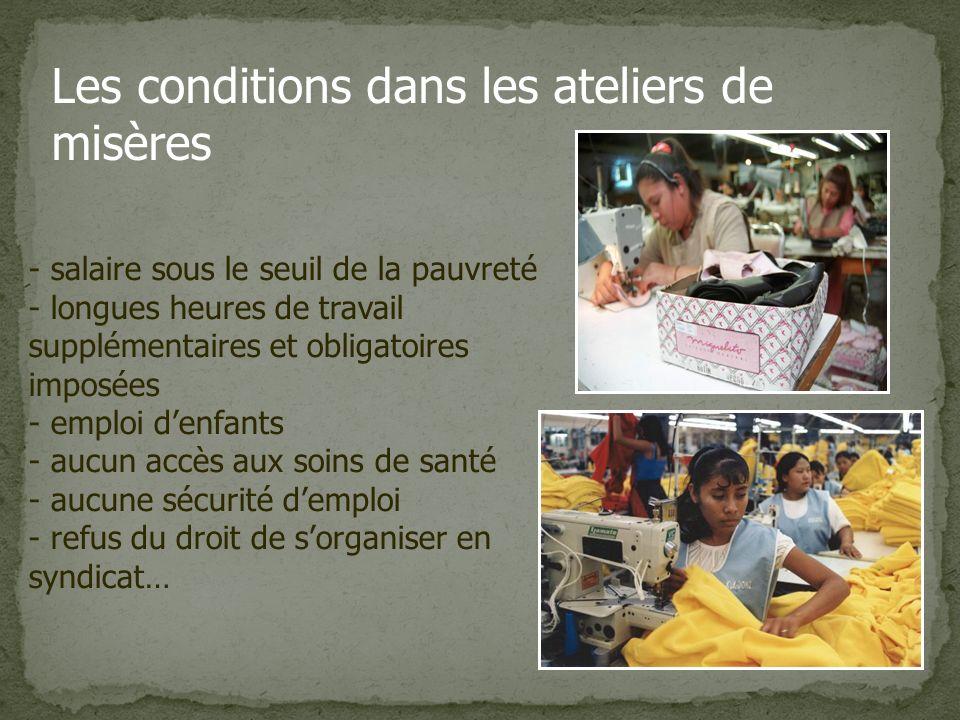 « Usine/atelier de production où les normes fondamentales du travail ne sont pas respectées » Les ateliers de misère (maquiladoras/sweatshops)