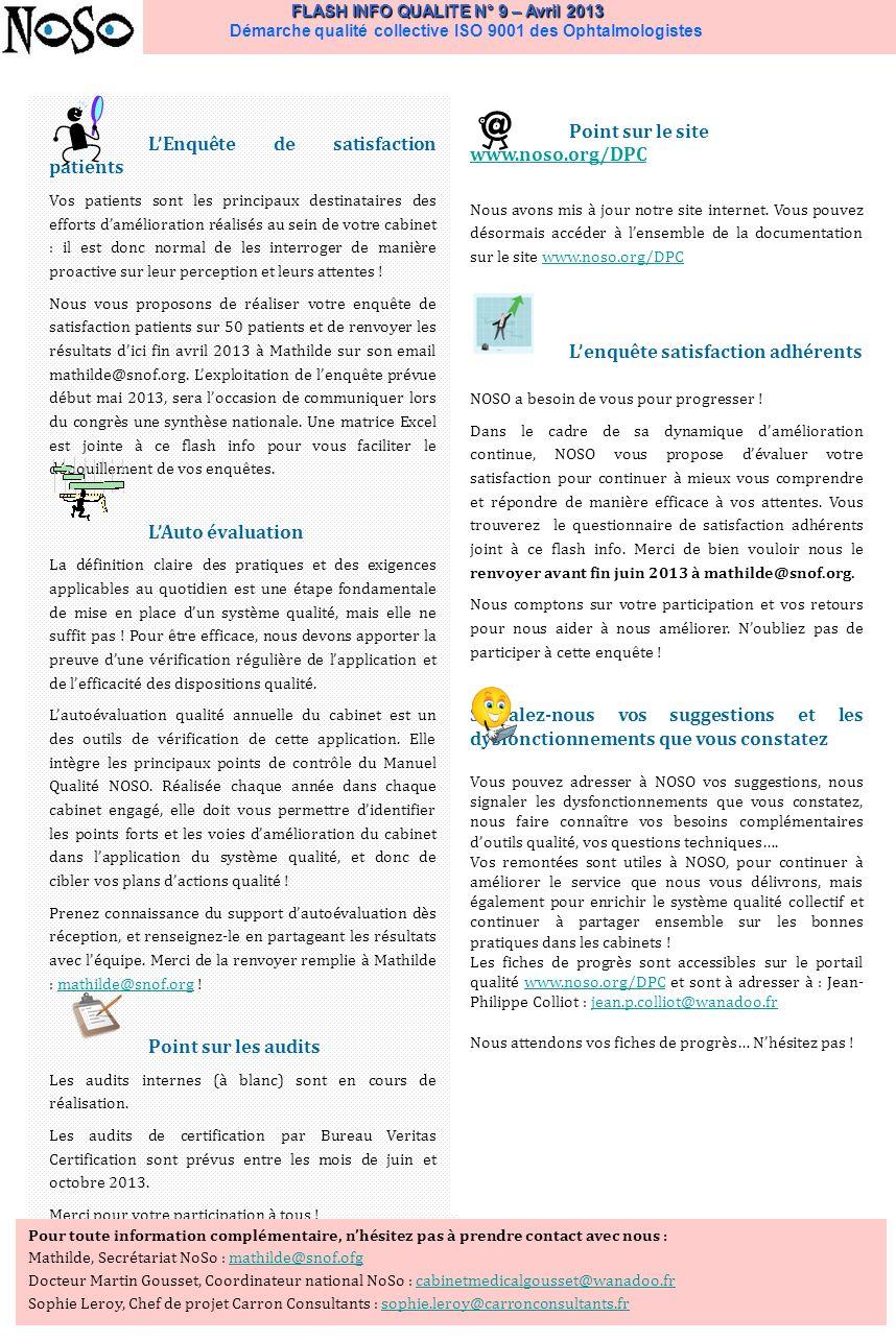 FLASH INFO QUALITE N° 9 – Avril 2013 FLASH INFO QUALITE N° 9 – Avril 2013 Démarche qualité collective ISO 9001 des Ophtalmologistes LEnquête de satisf