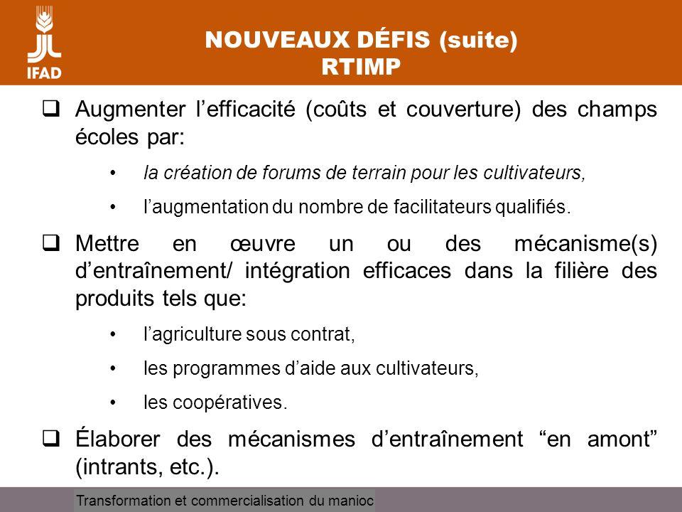 Cassava processing and marketing Augmenter lefficacité (coûts et couverture) des champs écoles par: la création de forums de terrain pour les cultivat