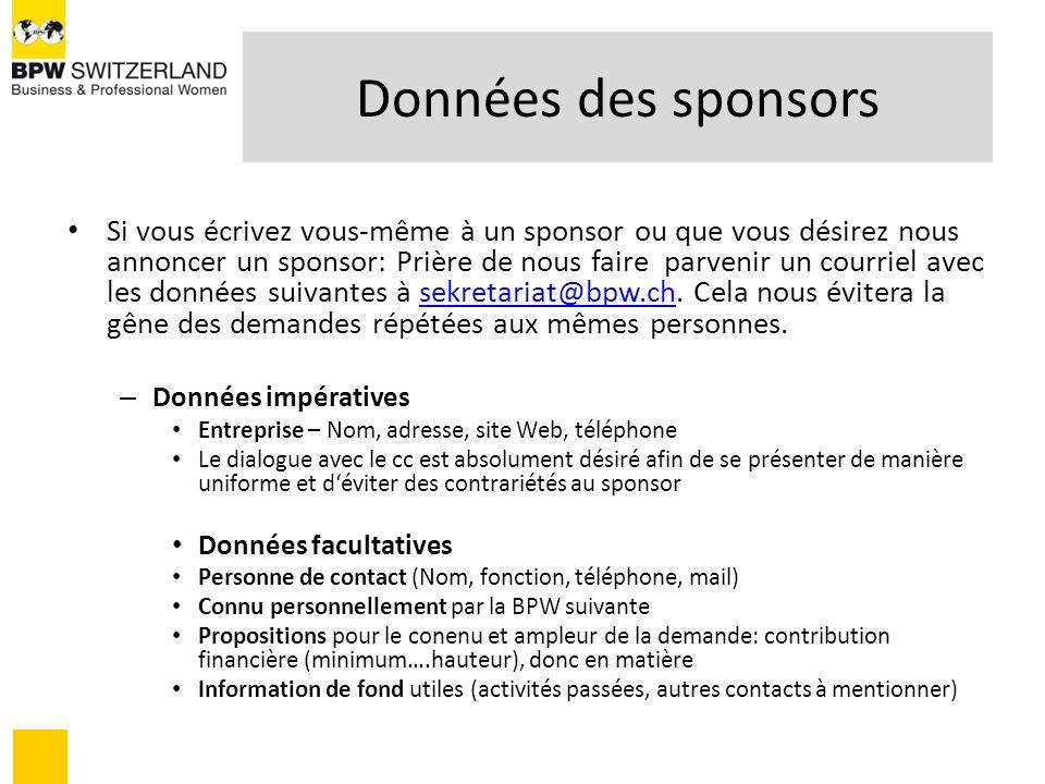 Données des sponsors Si vous écrivez vous-même à un sponsor ou que vous désirez nous annoncer un sponsor: Prière de nous faire parvenir un courriel av