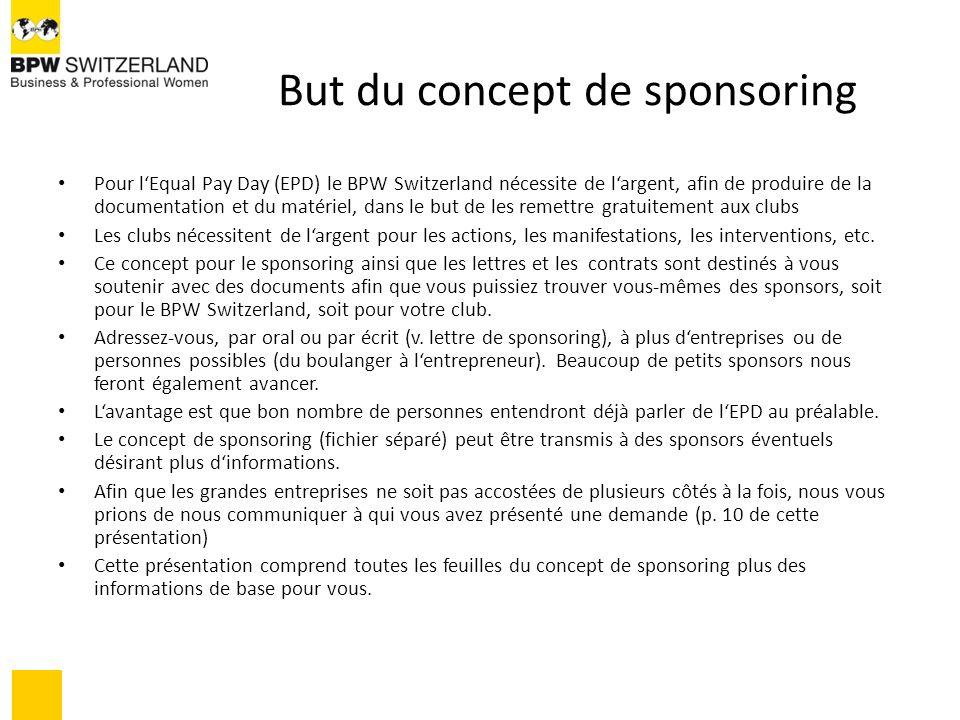 But du concept de sponsoring Pour lEqual Pay Day (EPD) le BPW Switzerland nécessite de largent, afin de produire de la documentation et du matériel, d
