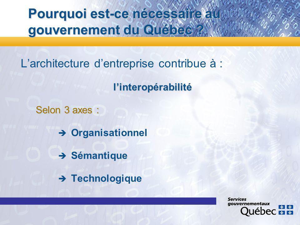 Pourquoi est-ce nécessaire au gouvernement du Québec .