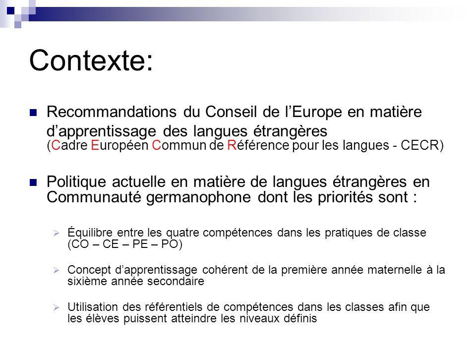 Contexte: Recommandations du Conseil de lEurope en matière dapprentissage des langues étrangères (Cadre Européen Commun de Référence pour les langues