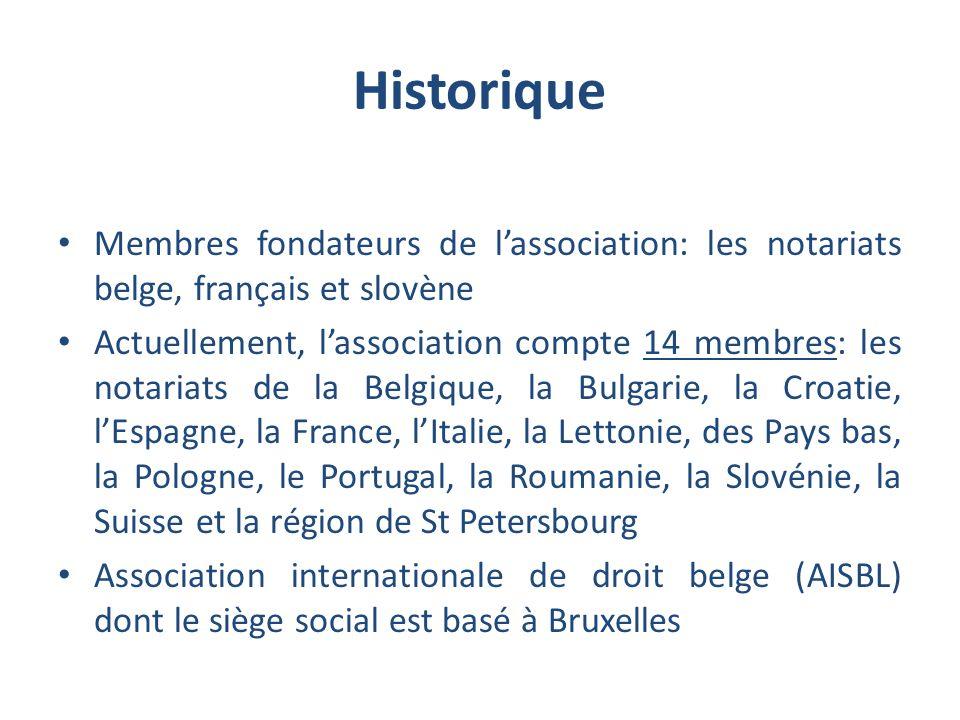 Historique Membres fondateurs de lassociation: les notariats belge, français et slovène Actuellement, lassociation compte 14 membres: les notariats de