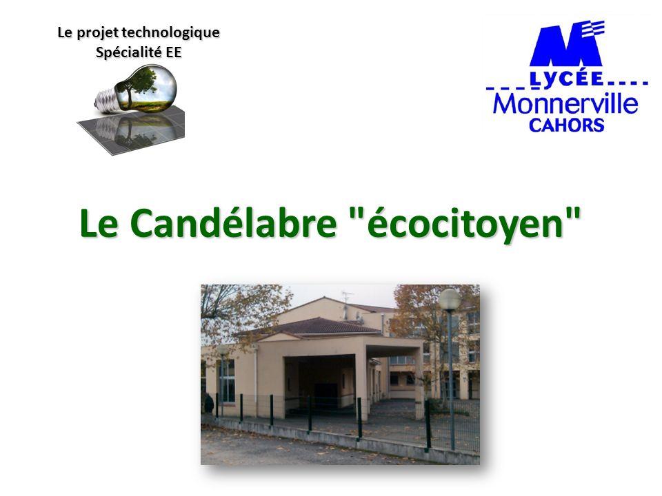 Le Candélabre écocitoyen Le projet technologique Spécialité EE