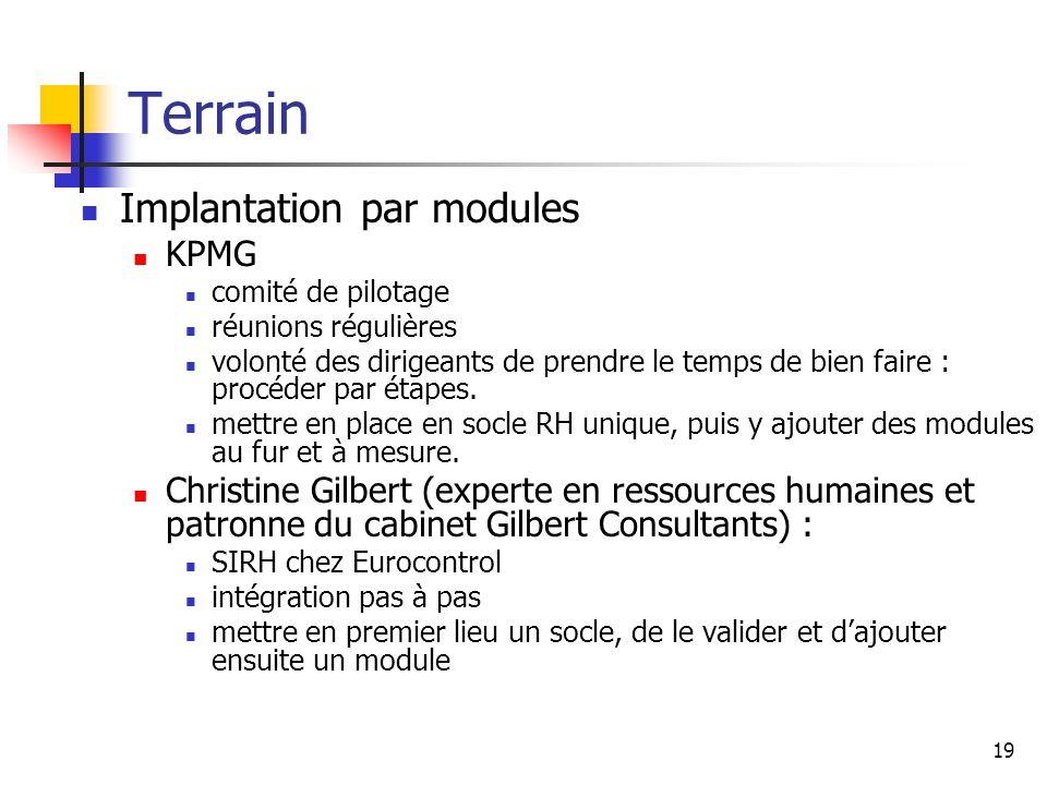 19 Terrain Implantation par modules KPMG comité de pilotage réunions régulières volonté des dirigeants de prendre le temps de bien faire : procéder par étapes.