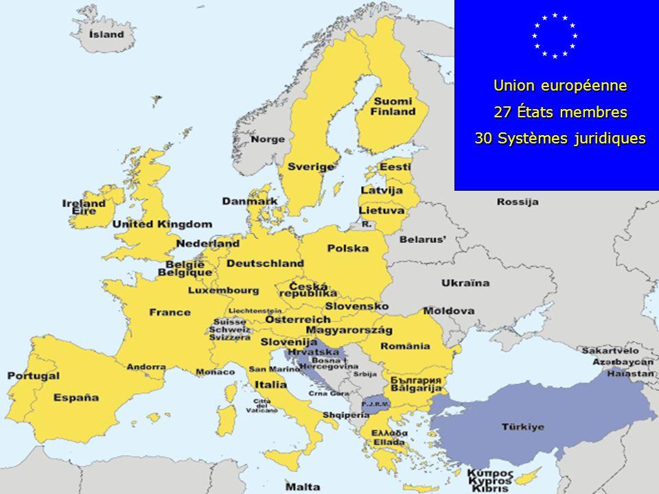 Union européenne 27 États membres 30 Systèmes juridiques