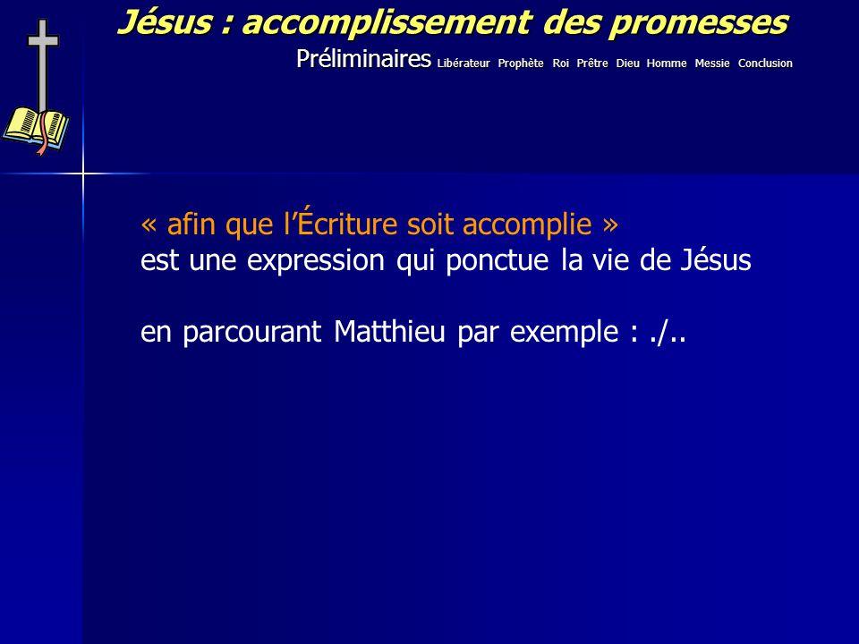 Jésus : accomplissement des promesses « afin que lÉcriture soit accomplie » est une expression qui ponctue la vie de Jésus en parcourant Matthieu par exemple :./..