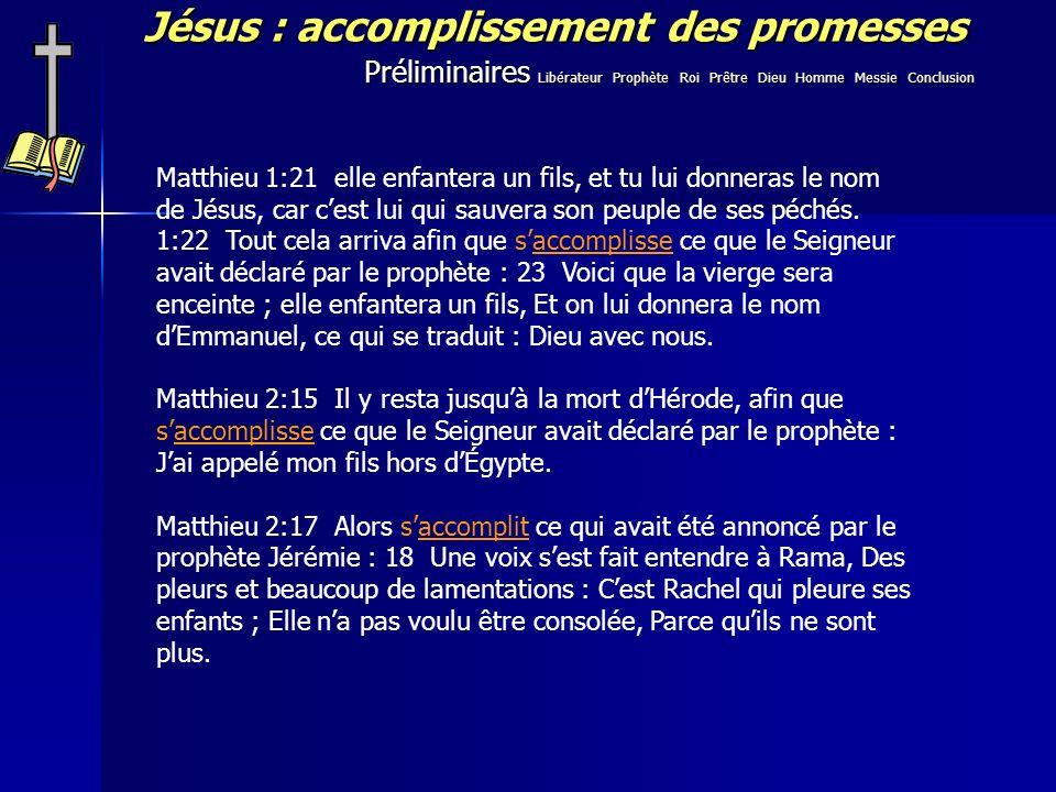 Jésus : accomplissement des promesses Matthieu 1:21 elle enfantera un fils, et tu lui donneras le nom de Jésus, car cest lui qui sauvera son peuple de