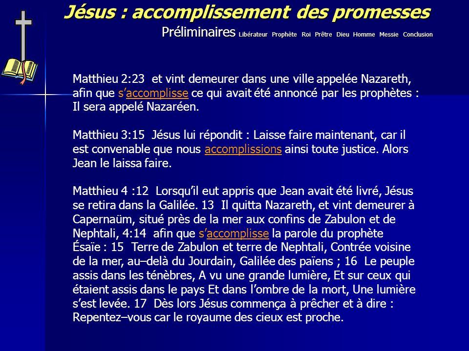 Jésus : accomplissement des promesses Matthieu 2:23 et vint demeurer dans une ville appelée Nazareth, afin que saccomplisse ce qui avait été annoncé p