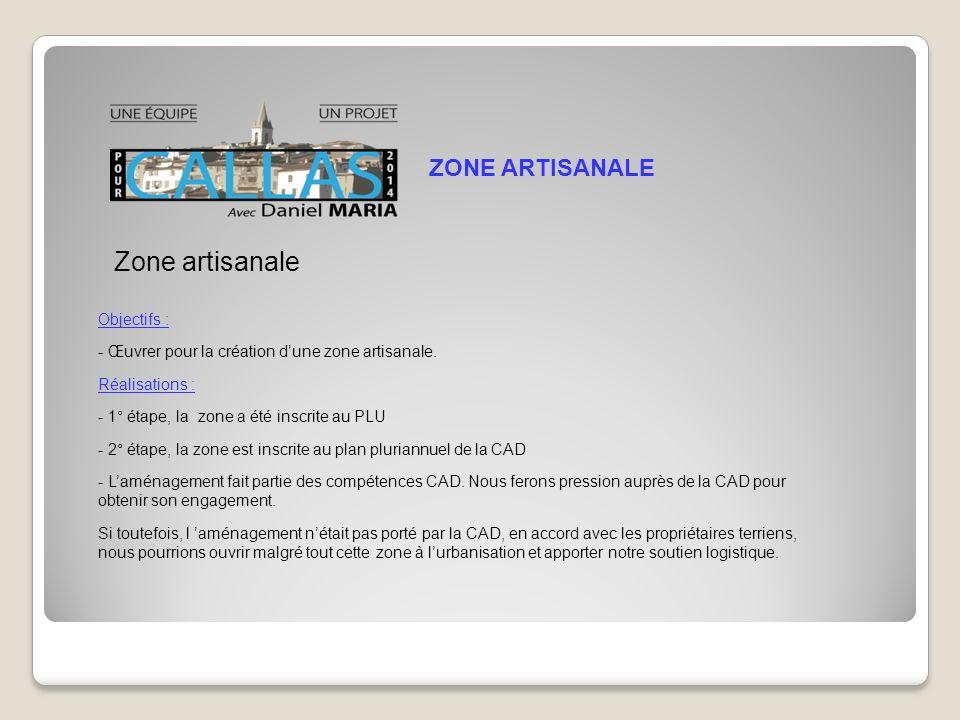 ZONE ARTISANALE Objectifs : - Œuvrer pour la création dune zone artisanale.