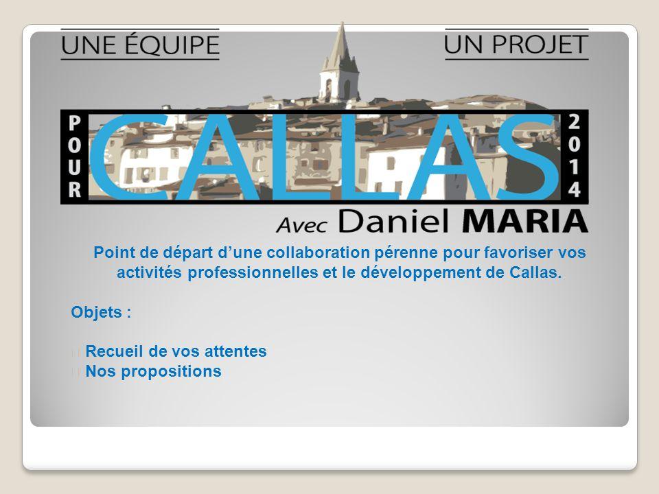 Point de départ dune collaboration pérenne pour favoriser vos activités professionnelles et le développement de Callas.