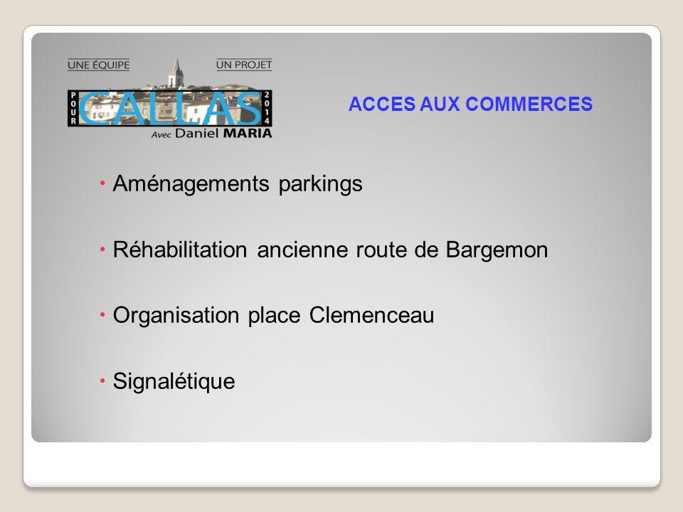 Aménagements parkings Réhabilitation ancienne route de Bargemon Organisation place Clemenceau Signalétique ACCES AUX COMMERCES