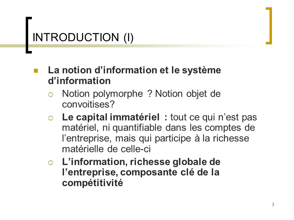 3 INTRODUCTION (I) La notion dinformation et le système dinformation Notion polymorphe .