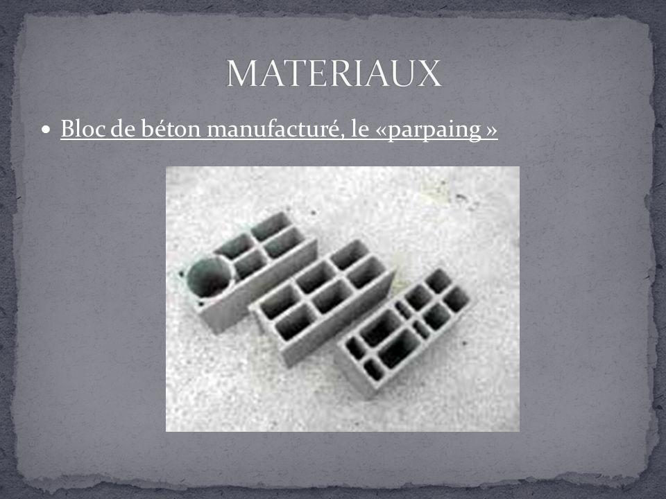Bloc de béton manufacturé, le «parpaing »