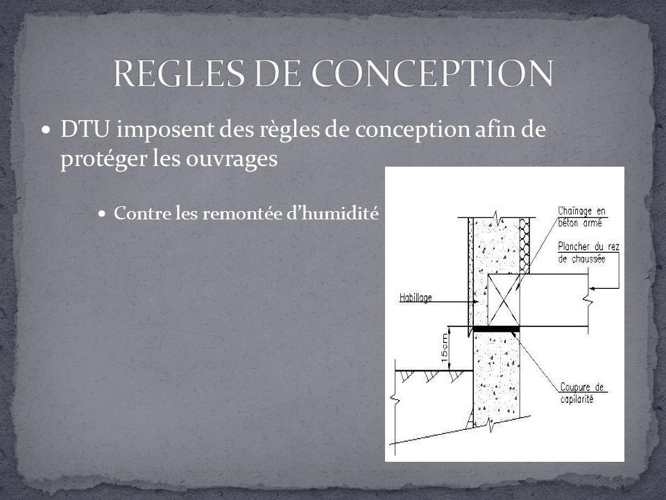 DTU imposent des règles de conception afin de protéger les ouvrages Contre les remontée dhumidité
