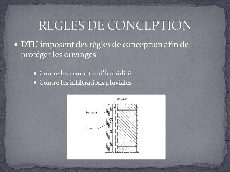 DTU imposent des règles de conception afin de protéger les ouvrages Contre les remontée dhumidité Contre les infiltrations pluviales