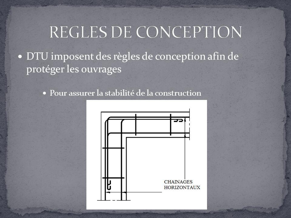 DTU imposent des règles de conception afin de protéger les ouvrages Pour assurer la stabilité de la construction