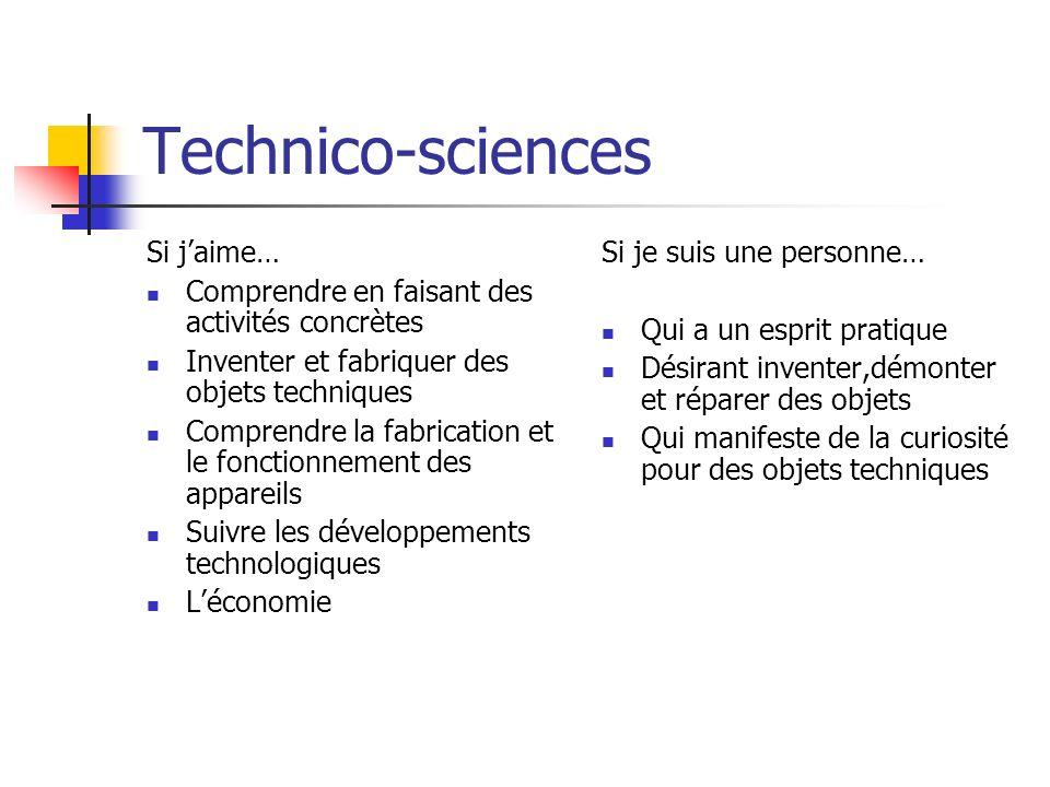 Technico-sciences Si jaime… Comprendre en faisant des activités concrètes Inventer et fabriquer des objets techniques Comprendre la fabrication et le
