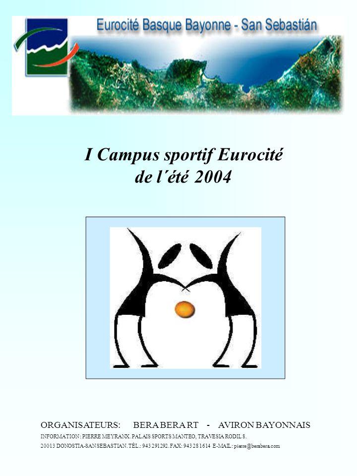 I Campus sportif Eurocité de l´été 2004 ORGANISATEURS: BERA BERA RT - AVIRON BAYONNAIS INFORMATION : PIERRE MEYRANX.