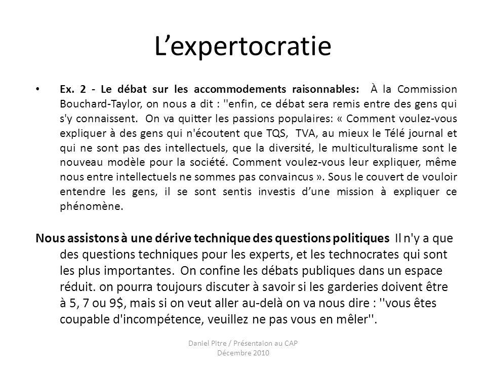Daniel Pitre / Présentaion au CAP Décembre 2010 Lexpertocratie Ex.