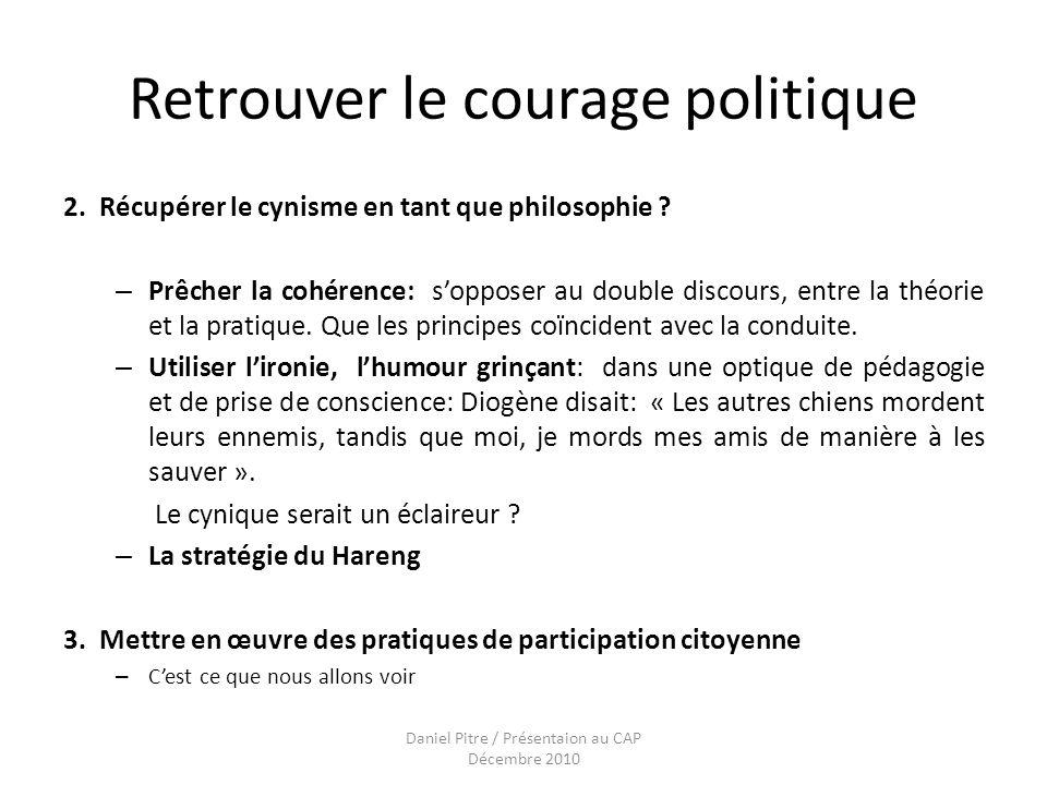 Daniel Pitre / Présentaion au CAP Décembre 2010 Retrouver le courage politique 2.