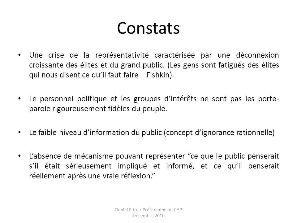 Daniel Pitre / Présentaion au CAP Décembre 2010 Constats Une crise de la représentativité caractérisée par une déconnexion croissante des élites et du grand public.