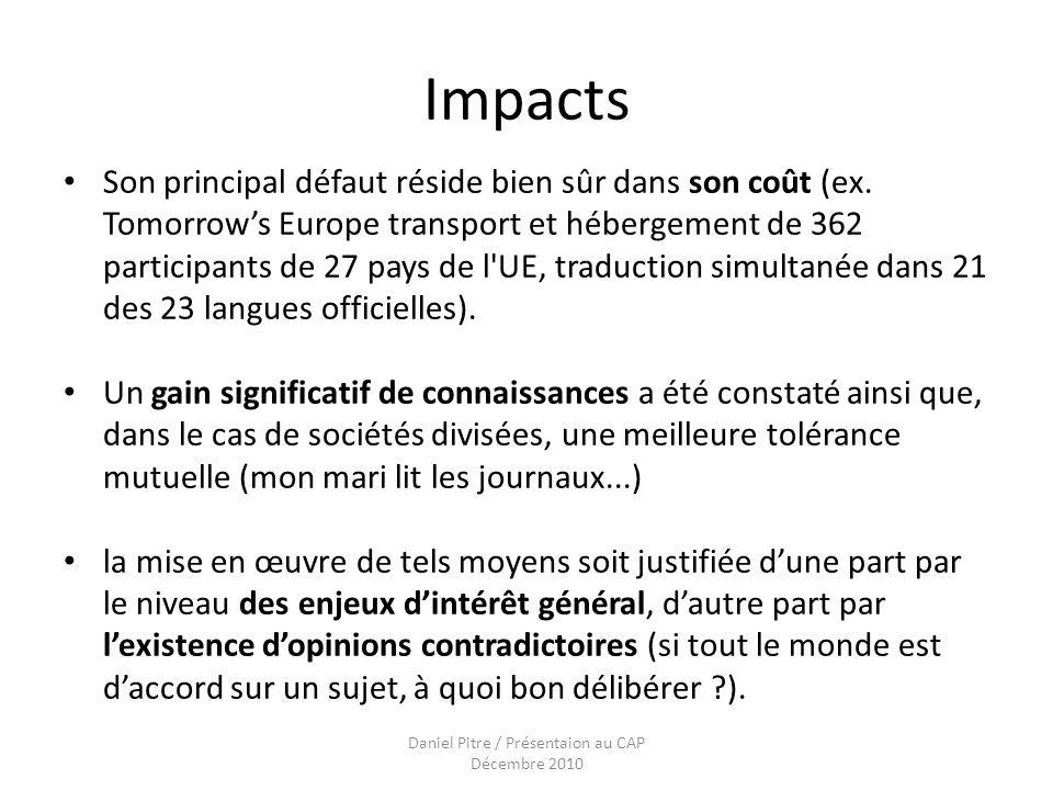 Daniel Pitre / Présentaion au CAP Décembre 2010 Impacts Son principal défaut réside bien sûr dans son coût (ex.