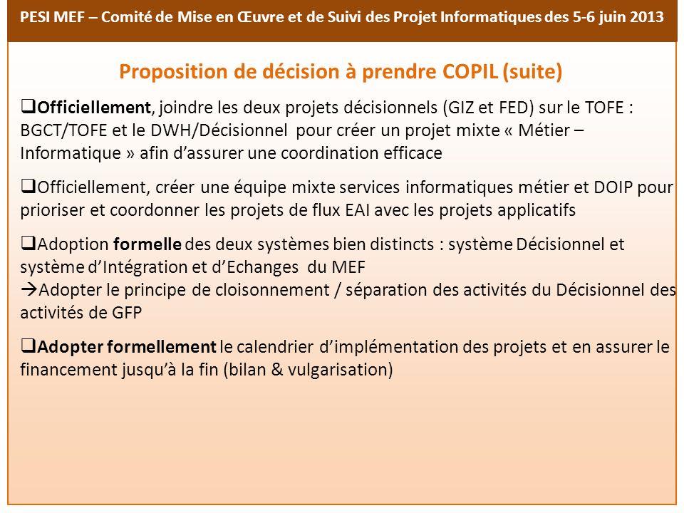 PESI MEF – Comité de Mise en Œuvre et de Suivi des Projet Informatiques des 5-6 juin 2013 Officiellement, joindre les deux projets décisionnels (GIZ e