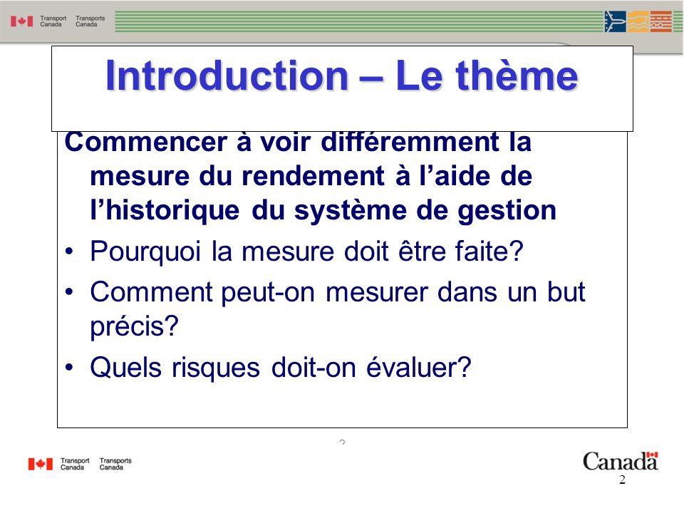 2 2 Commencer à voir différemment la mesure du rendement à laide de lhistorique du système de gestion Pourquoi la mesure doit être faite? Comment peut