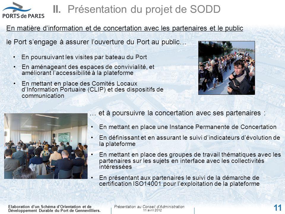 Elaboration dun Schéma dOrientation et de Développement Durable du Port de Gennevilliers. Présentation au Conseil dAdministration 11 avril 2012 11 II.