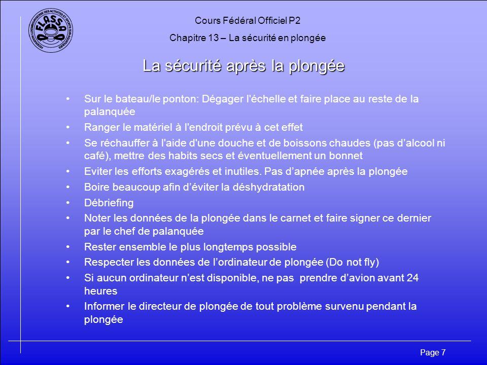 Cours Fédéral Officiel P2 Chapitre 13 – La sécurité en plongée Page 7 La sécurité après la plongée Sur le bateau/le ponton: Dégager l'échelle et faire