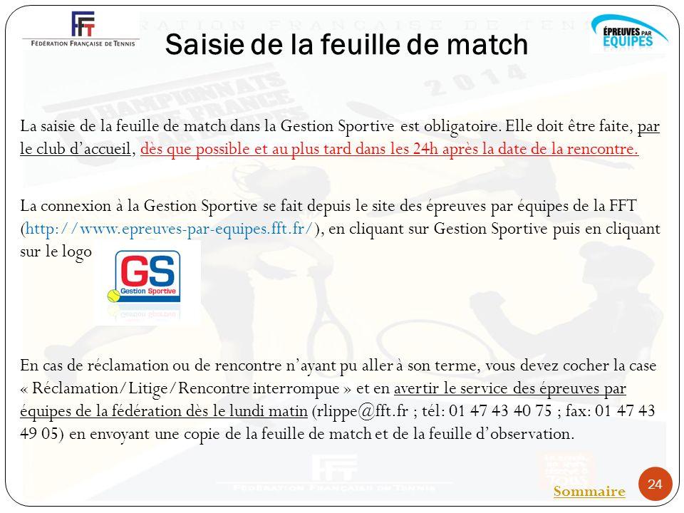 Saisie de la feuille de match La saisie de la feuille de match dans la Gestion Sportive est obligatoire.