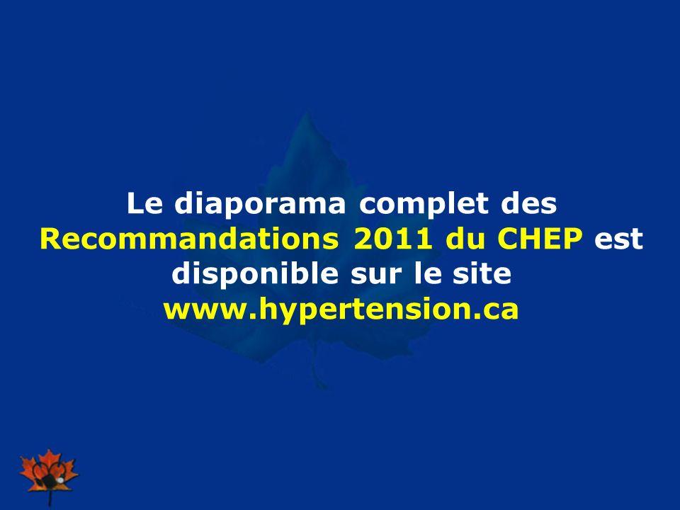 2009 Le diaporama complet des Recommandations 2011 du CHEP est disponible sur le site www.hypertension.ca
