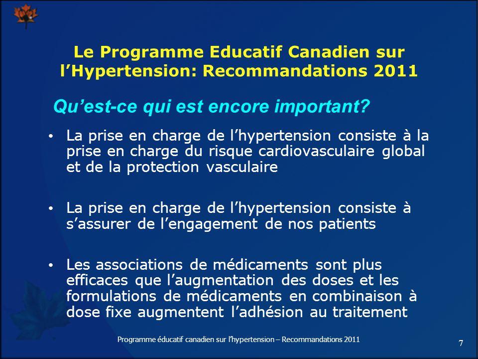 7 Programme éducatif canadien sur lhypertension – Recommandations 2011 La prise en charge de lhypertension consiste à la prise en charge du risque car