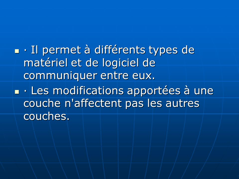 Rôles de chaque couche : Physique : fils, connecteurs, tensions, débits … Physique : fils, connecteurs, tensions, débits … Liaison de données : assure un transfert fiable, connecter les hôtes, filtrer le trafic (MAC) Liaison de données : assure un transfert fiable, connecter les hôtes, filtrer le trafic (MAC) Réseau : adressage logique, routage & choix du meilleur chemin (IP) Réseau : adressage logique, routage & choix du meilleur chemin (IP)
