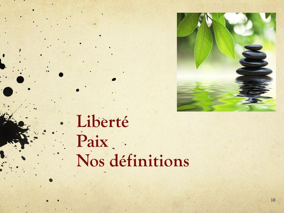 Liberté Paix Nos définitions 18