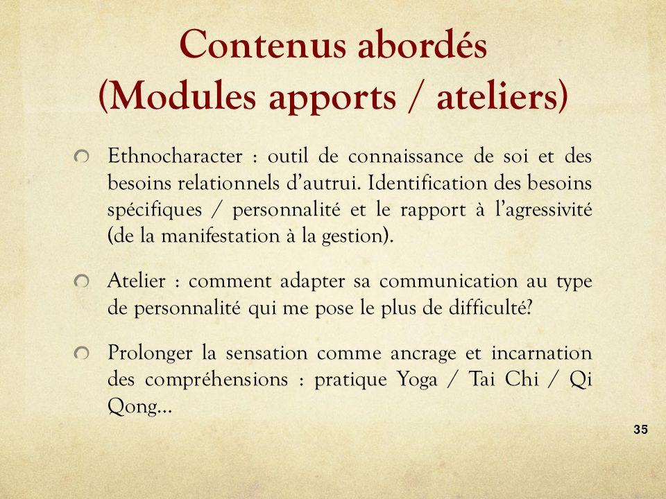 Contenus abordés (Modules apports / ateliers) Ethnocharacter : outil de connaissance de soi et des besoins relationnels dautrui.