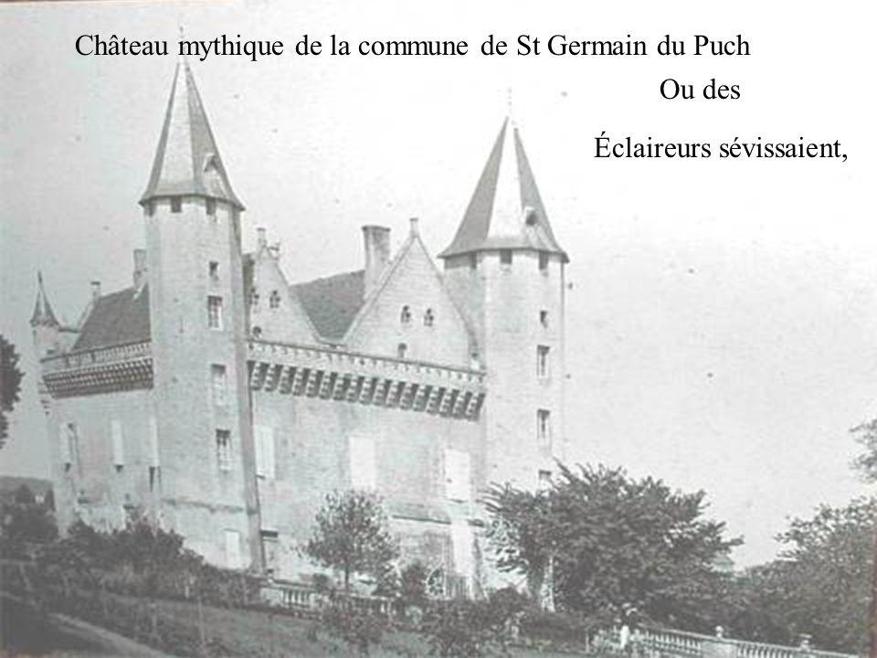 Il était une fois un château sortie de nul par. Petite histoire déclaireurs Le GRAND-PUCH Château mythique de la commune de St Germain du Puch Ou des