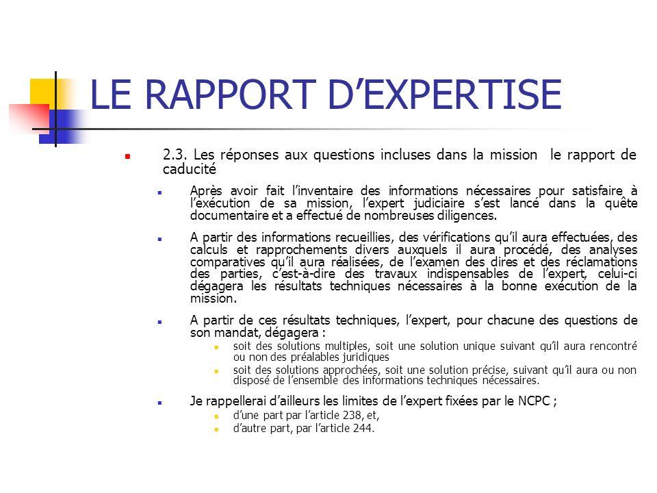 LE RAPPORT DEXPERTISE 2.3. Les réponses aux questions incluses dans la mission le rapport de caducité Après avoir fait linventaire des informations né
